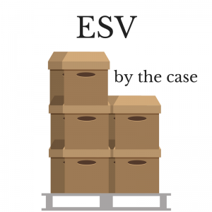 ESV in Case Quantities